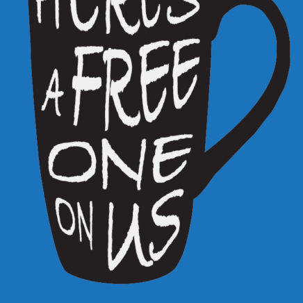 "Image of a black mug against a blue background which reads ""Here's a free one on us"""