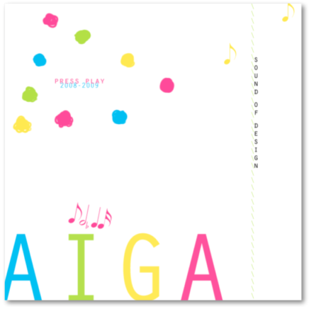 "A CD cover covered in colorful music notes and circles which reads ""Press Play 2008-2009"" in upper left corner, ""AIGA"" on lower half, and ""Sound of Design"" toward right side"